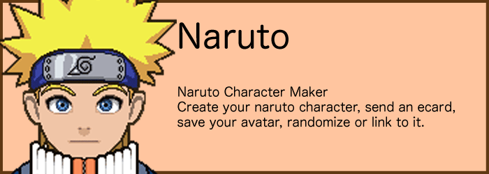 Naruto Character Creator. Create an avatar, send an ecard, save, randomize, name or links to it